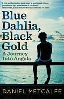 Blue Dahlia, Black Gold - Metcalfe, Daniel