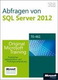 Abfragen von Microsoft SQL Server 2012 - Original Microsoft Training für Examen 70-461 (eBook, PDF)