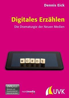 Digitales Erzählen (eBook, ePUB) - Eick, Dennis