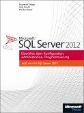 Microsoft SQL Server 2012 - Überblick über Konfiguration, Administration, Programmierung (eBook, PDF)