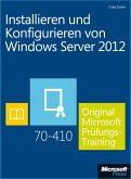 Installieren und Konfigurieren von Windows Server 2012 - Original Microsoft Prüfungstraining 70-410 (eBook, PDF)