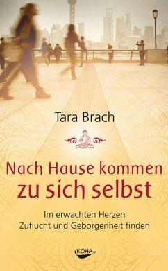 Nach Hause kommen zu sich selbst (eBook, ePUB) - Brach, Tara