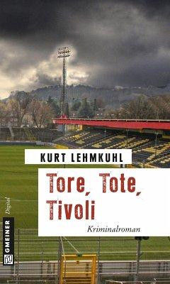 Tore, Tote, Tivoli (eBook, ePUB)