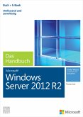 Microsoft Windows Server 2012 R2 - Das Handbuch (eBook, PDF)