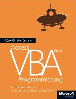 Richtig einsteigen: Access 2013 VBA-Programmier...