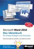 Microsoft Word 2010 - Das Ideenbuch für schlaue Vorlagen und Formulare (eBook, PDF)