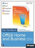 Microsoft Office Home and Business 2010 - Das Handbuch: Word, Excel, PowerPoint, Outlook, OneNote (eBook, PDF)