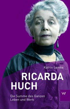 Ricarda Huch - Lemke, Katrin