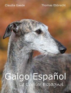 Galgo Español - Gaede, Claudia; Ebbrecht, Thomas