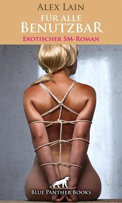 Für alle Benutzbar Erotischer SM-Roman (eBook, ...