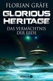 Glorious Heritage - Das Vermächtnis der Erde (eBook, ePUB)