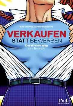 Verkaufen statt Bewerben (eBook, PDF) - Kreuter, Dirk; Funk, Christopher