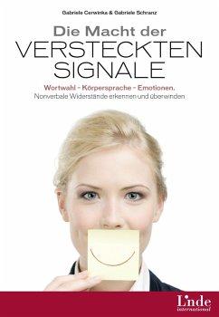 Die Macht der versteckten Signale (eBook, PDF) - Cerwinka, Gabriele; Schranz, Gabriele