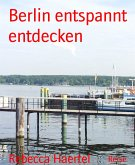 Berlin entspannt entdecken (eBook, ePUB)