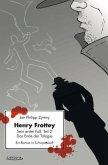 Henry Frottey - Sein erster Fall: Teil 2 - Das Ende der Trilogie