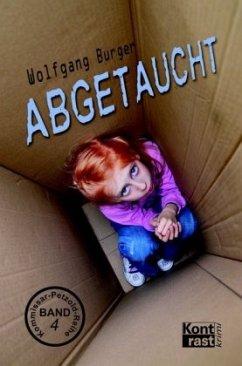 Abgetaucht / Kommissar Petzold Bd.4 - Burger, Wolfgang