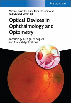 Optical Devices in Ophthalmology and Optometry (eBook, PDF) - Donnerhacke, Karl-Heinz; Rill, Michael Stefan; Kaschke, Michael