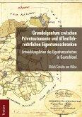 Grundeigentum zwischen Privatautonomie und öffentlich-rechtlichen Eigentumsschranken (eBook, PDF)