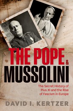 The Pope and Mussolini (eBook, PDF) - Kertzer, David I.