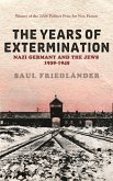 Nazi Germany And the Jews: The Years Of Extermination (eBook, ePUB)