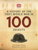 A History Of The First World War In 100 Objects (eBook, ePUB)