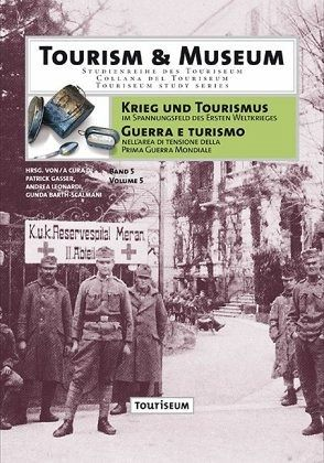 Krieg und Tourismus im Spannungsfeld des Ersten Weltkrieges