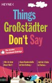 Things Großstädter Don`t Say (eBook, ePUB)