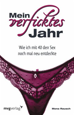 Mein verficktes Jahr (eBook, PDF) - Rausch, Mona