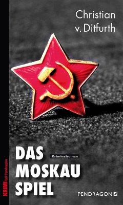 Das Moskau-Spiel (eBook, ePUB) - Ditfurth, Christian von