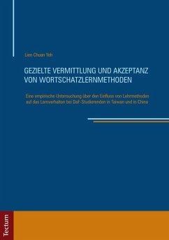 Gezielte Vermittlung und Akzeptanz von Wortschatzlernmethoden (eBook, PDF) - Yeh, Lien Chuan