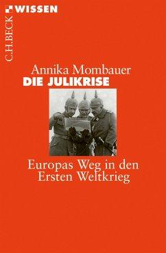 Die Julikrise (eBook, ePUB) - Mombauer, Annika