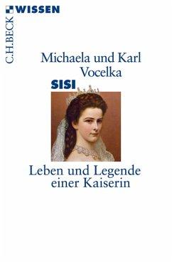 Sisi (eBook, ePUB) - Vocelka, Michaela; Vocelka, Karl