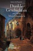 Dunkle Geschichten aus dem Alten Österreich (eBook, ePUB)