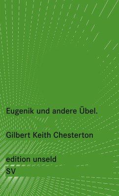 Eugenik und andere Übel (eBook, ePUB) - Chesterton, Gilbert Keith