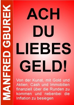 Ach du liebes Geld! (eBook, ePUB) - Gburek, Manfred