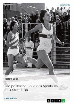 Die politische Rolle des Sports im SED-Staat DDR