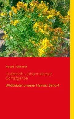 Huflattich, Johanniskraut, Schafgarbe