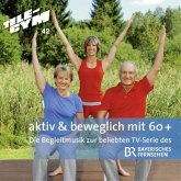 aktiv & beweglich mit 60+ instrumentale Begleitmusik, 2 Audio-CDs
