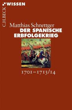 Der Spanische Erbfolgekrieg (eBook, ePUB) - Schnettger, Matthias