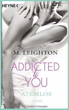 Atemlos / Addicted to you Bd.1 - Leighton, M.