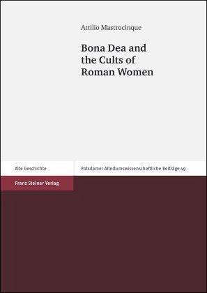 Bona Dea and the Cults of Roman Women - Mastrocinque, Attilio