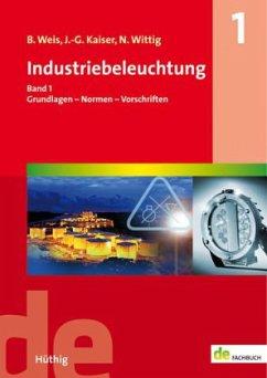 Industriebeleuchtung 01 - Weis, Bruno; Kaiser, Johannes-Gerhard; Wittig, Norbert