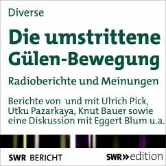Die umstrittene Gülen-Bewegung (MP3-Download) - Pazarkaya, Utku; Pick, Ulrich; Bauer, Knut; Blum, Eggert