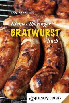 Kleines Thüringer Bratwurst-Buch - Keith, Uwe