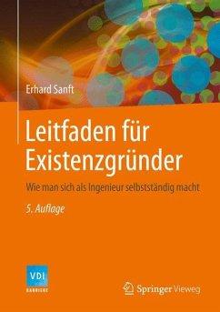 Leitfaden für Existenzgründer - Sanft, Erhard
