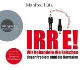 IRRE! Wir behandeln die Falschen, 6 Audio-CDs