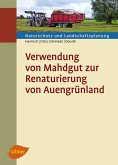 Verwendung von Mahdgut zur Renaturierung von Auengrünland (eBook, PDF)