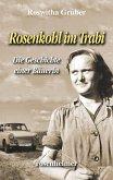 Rosenkohl im Trabi - Die Geschichte einer Bäuerin (eBook, ePUB)