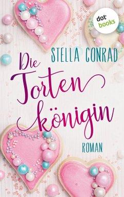 Die Tortenkönigin (eBook, ePUB) - Conrad, Stella
