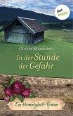 In der Stunde der Gefahr - Ein Heimatglück-Roman (eBook, ePUB)